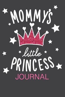 Mommy\'s Little Princess Journal: Lined Blank Journal with ...