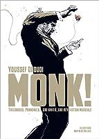 Monk!: Thelonious, Pannonica ... une amitié, une révolution musicale