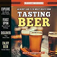 Tasting Beer : An Insider's Guide to the World's Greatest Drink