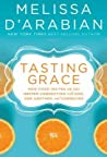 Tasting Grace: How Food Invites Us Into Deeper Connection with God, One Another, and Ourselves