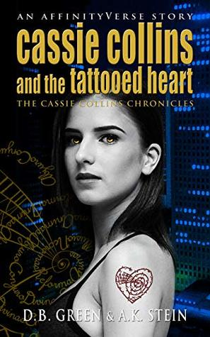Cassie Collins and the Tattooed Heart: An AffinityVerse Story (The Cassie Collins Chronicles #1)
