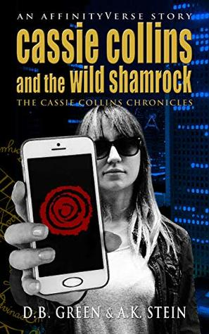 Cassie Collins and the Wild Shamrock: An AffinityVerse Story (AffinityVerse Prequels #2)
