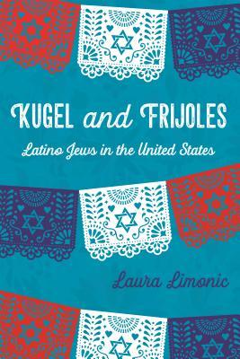 Kugel and Frijoles: Latino Jews in the United States
