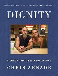 Dignity: Seeking Respect in Back Row America