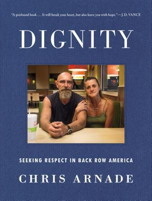 Dignity: Seeking Respect in Back Row America