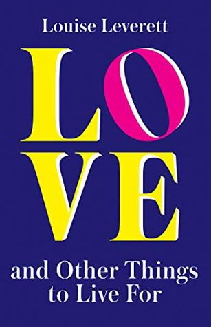 Love, and Other Things to Live For