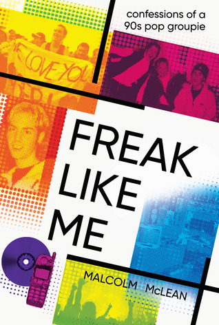 Freak Like Me by Malcolm   McLean