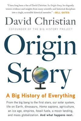 Cover for Origin Story: A Big History of Everything, by David Christian