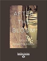 After the Bloom (Large Print 16pt)