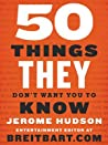 50 Things They Don't Want You to Know