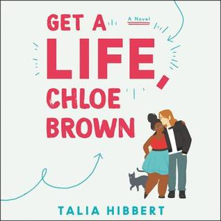Cover for Get a Life Chloe Brown by Talia Hibbert.