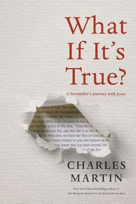 What If It's True?: A Storyteller's Journey with Jesus by