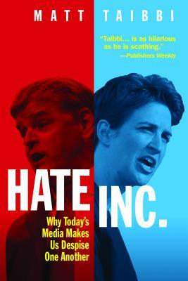 Hate Inc.: Why Today's Media Makes Us Despise One Another ebook review