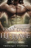 Only One I'll Have: Fallen Angel Series