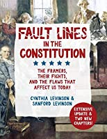 Fault Lines in the Constitution: The Framers, Their Fights, and the Flaws That Affect Us Today