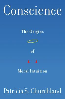 Conscience: The Origins of Moral Intuition