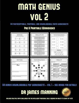 Pre K Printable Workbooks (Math Genius Vol 2): This Book Is Designed for Preschool Teachers to Challenge More Able Preschool Students: Fully Copyable, Printable, and Downloadable