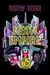 Neon Empire by Drew Minh