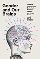 The Gendered Brain: The New Neuroscience That Shatters the