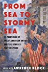 From Sea to Stormy Sea: 17 Paintings by Great American Artists and the Stories They Inspired