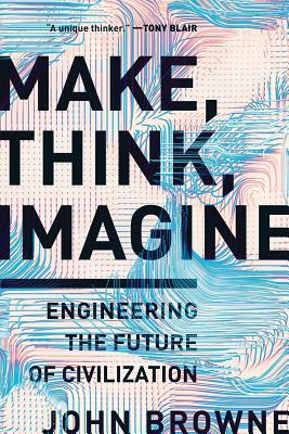 Make, Think, Imagine  Engineering th