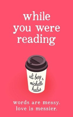 While You Were Reading by Ali Berg, Michelle Kalus