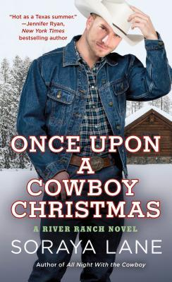 Once Upon a Cowboy Christmas by Soraya M. Lane