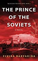 The Prince of the Soviets: A Novel about Foreign Journalists in the USSR