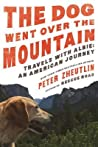 The Dog Went Over the Mountain: Travels With Albie: An American Journey