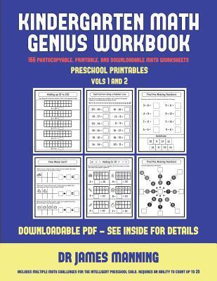 Preschool Printables (Kindergarten Math Genius): This Book Is Designed for Preschool Teachers to Challenge More Able Preschool Students: Fully Copyable, Printable, and Downloadable