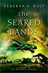 The Seared Lands (The Dragon's Legacy #3)