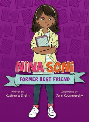 Nina Soni, Former Best Friend by Kashmira Sheth