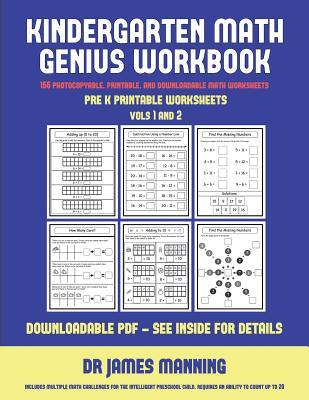 Pre K Printable Worksheets (Kindergarten Math Genius): This Book Is Designed for Preschool Teachers to Challenge More Able Preschool Students: Fully Copyable, Printable, and Downloadable