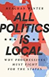 All Politics Is Local: Why Progressives Must Fight for the States