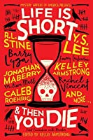 Life Is Short and Then You Die: First Encounters with Murder from Mystery Writers of America