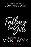 Falling For You: A Brother's Best Friend Romance (All For You Book 2)