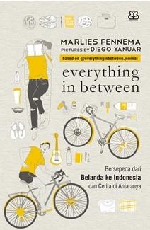 Everything in Between: Bersepeda dari Belanda ke Indonesia dan Cerita di Antaranya