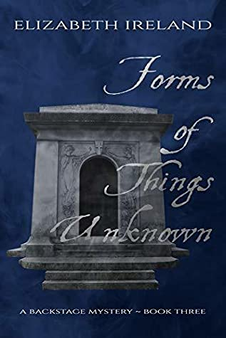 Forms of Things Unknown by Elizabeth Ireland