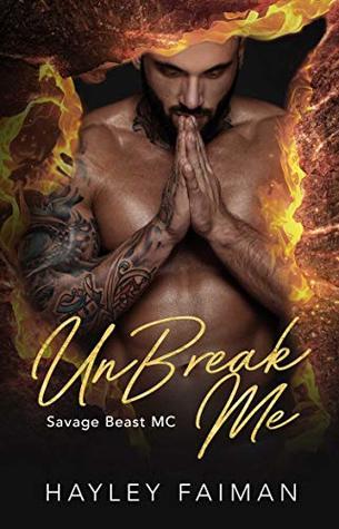 UnBreak Me (Savage Beast MC #2)