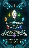 Awakening (The Euphorian Era Trilogy #1)