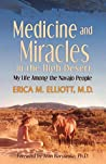 Medicine and Miracles in the High Desert by Erica M. Elliott
