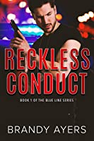 Reckless Conduct (Blue Line, #1)