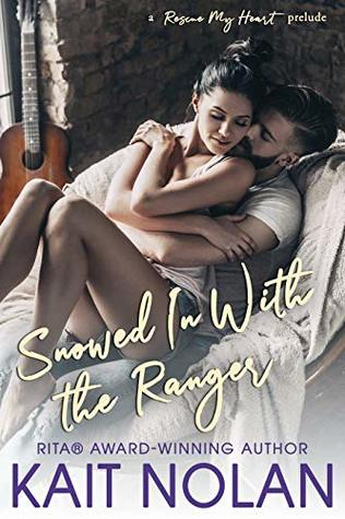 Snowed In With The Ranger: A Rescue My Heart Prelude