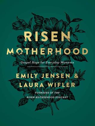 Risen Motherhood by Emily  Jensen