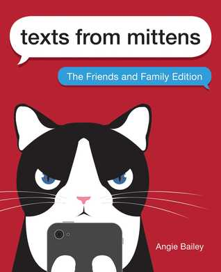Texts from Mittens: The Friends and Family Edition