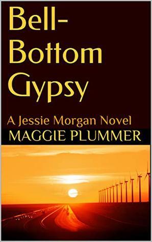 Bell-Bottom Gypsy: A Jessie Morgan Novel (Jessie Morgan Series Book 1)