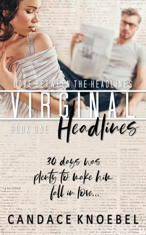 Virginal Headlines (Love Between The Headlines Book 1)