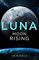 Luna; Moon Rising