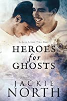 Heroes for Ghosts (Love Across Time #1)