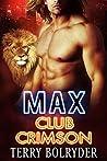 Max (Club Crimson, #1)